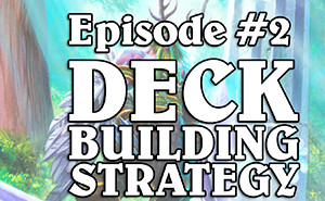 LOTI 002 - Deck Building Strategy