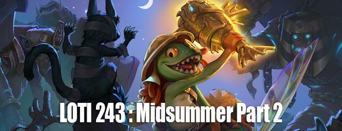 LOTI 243 : Midsummer Fire Fest E V I L  Part 2
